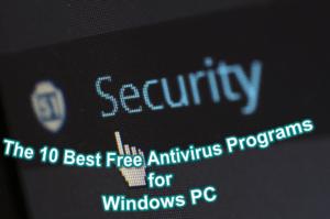 The 10 Best Free Antivirus Programs for Windows PC 300x199 - Best Free Antivirus Programs for Windows 10/7/8