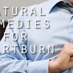 Home Remedies For Heartburn Relief (Get Rid of Heartburn)