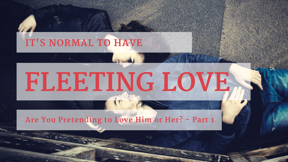 20170305 NLC Blog - Pretending to Love - Part 1