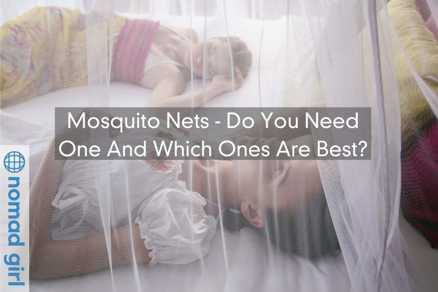 Mosquito Nets – Do You Need One And Which Ones Are Best?