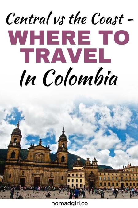 Central vs the Coast Where to travel in Colombia