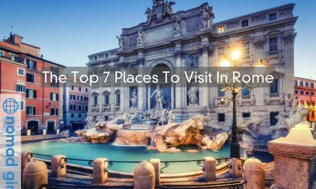 The Top 7 Places To Visit In Rome