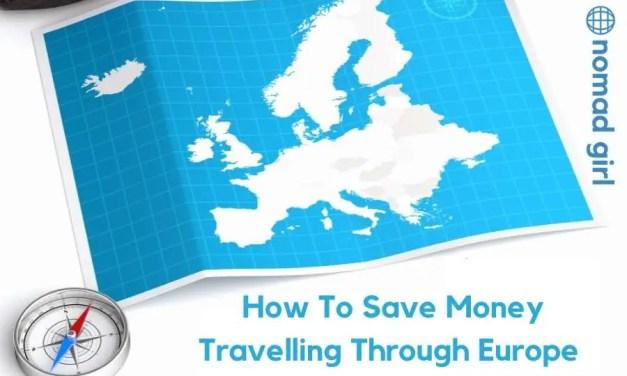 Save MONEY Travelling Through Europe – 4 Ways