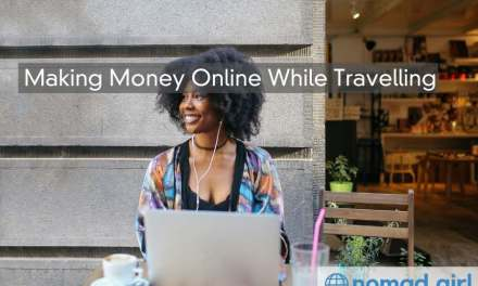 Making Money Online While Travelling – What Works, What Doesn't