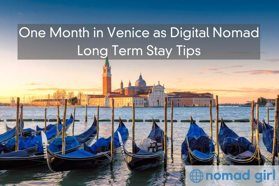 One Month in Venice as Digital Nomad – Long Term Stay Tips