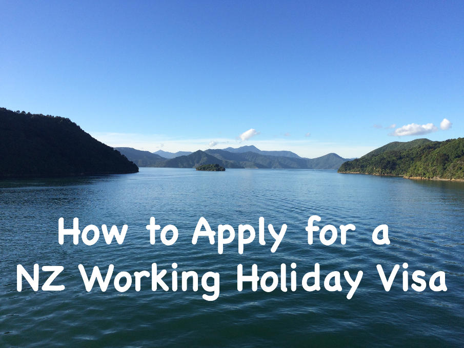 """View of Queen Charlotte Sound from Picton, with text in white across image """"How to Apply for a NZ Working Holiday Visa"""""""