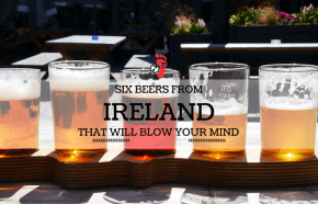 6 Irish Beers That Will Blow Your Mind