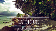 Why La Digue Is Truly 'Paradise On Earth'