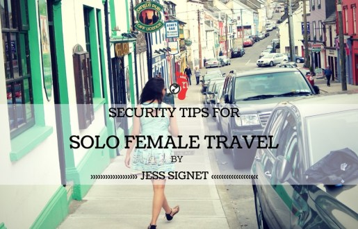 Security Tips for Solo Female Travel by Jess Signet
