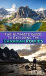 Canadian Rockies Guide – Reservation Dates and Deadlines 2021
