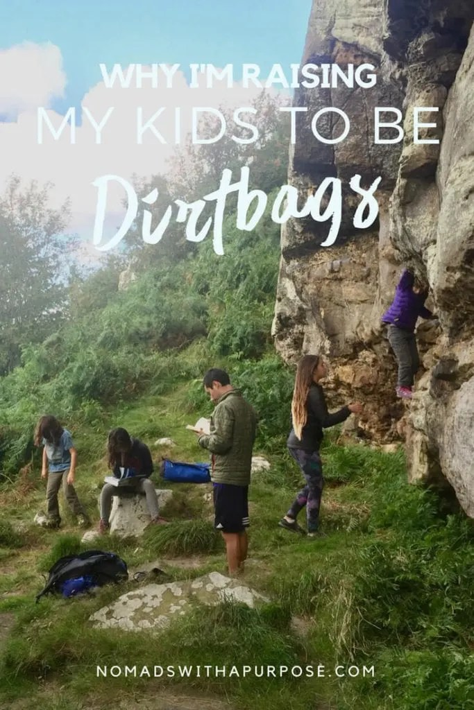 Why Kids Need Wilderness And Adventure >> Why I M Raising My Kids To Be Dirtbags Nomads With A Purpose