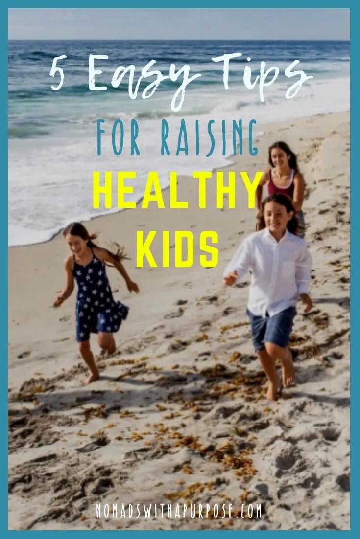 5 tips for raising healthy kids