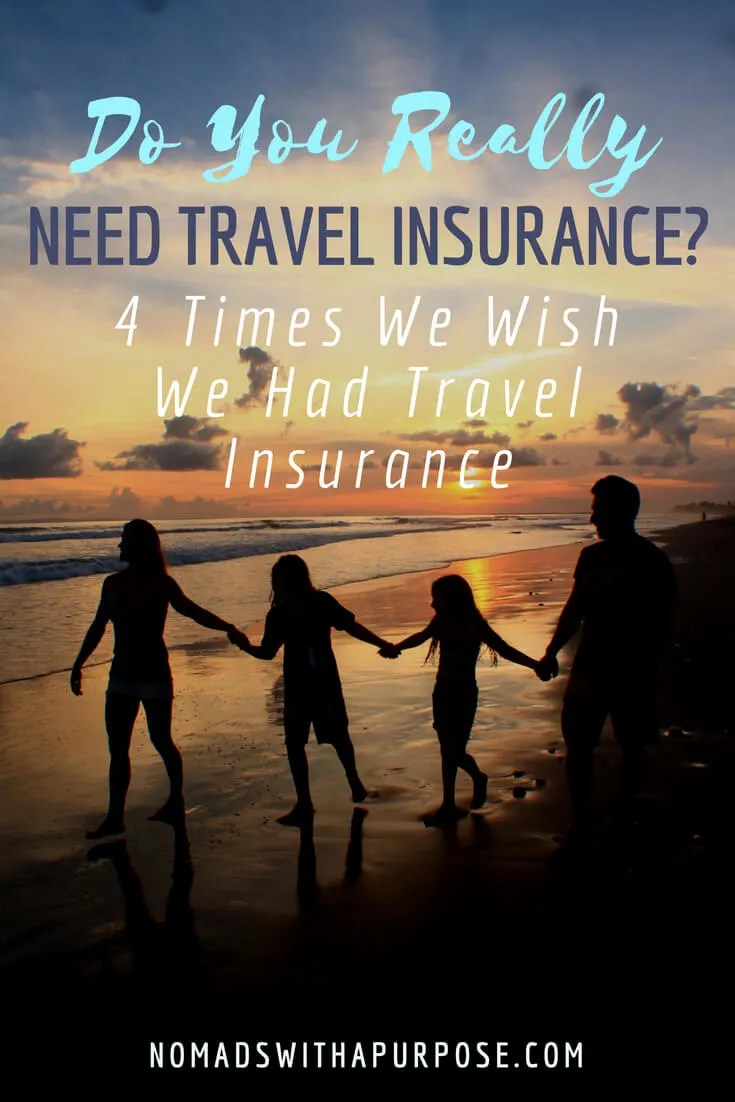 Do I Need Travel Insurance? 4 times we wish we had travel insurance 3