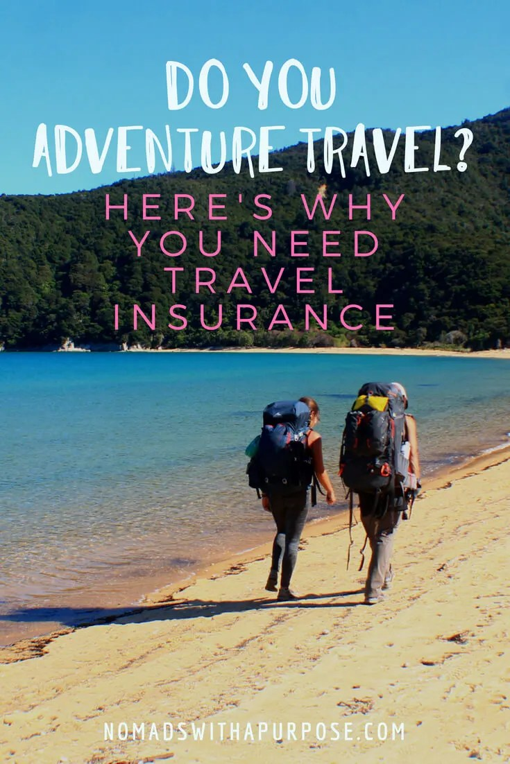 Adventure Travel? Here's Why You Need Travel Insurance