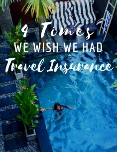 Do I Need Travel Insurance? 4 times we wish we had travel insurance