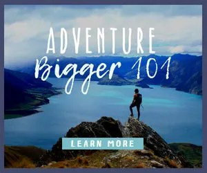 Adventure Bigger 101 Ad