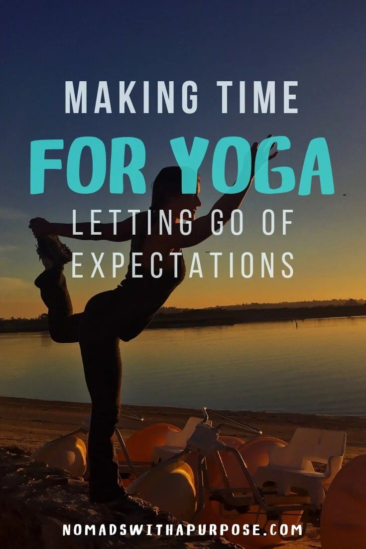 Making time for yoga: Letting go of expectations