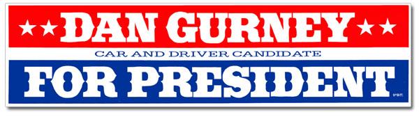 Dan Gurney for president bumpersticker