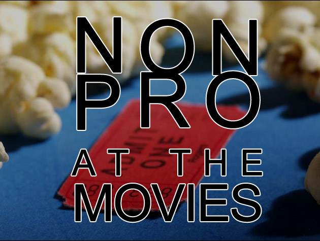 NonPro at the Movies