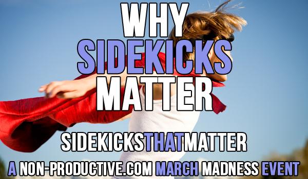 Why Sidekicks Matter