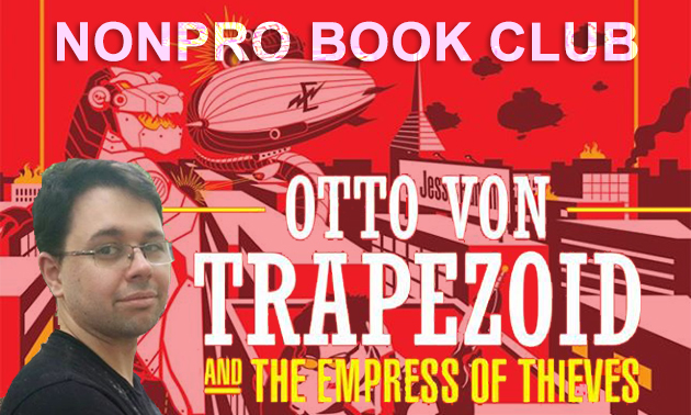 Book Club Otto Von Trapezoid and the Empress of Thieves