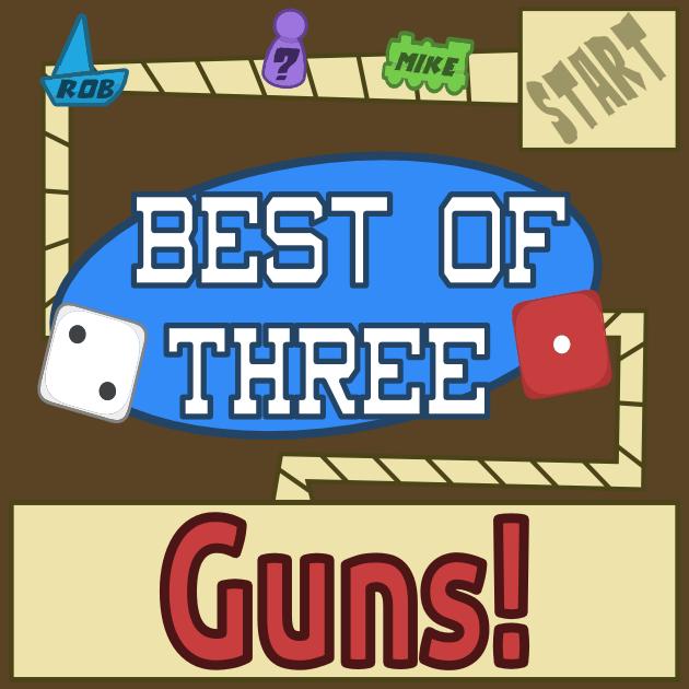 Best of Three - Guns episode