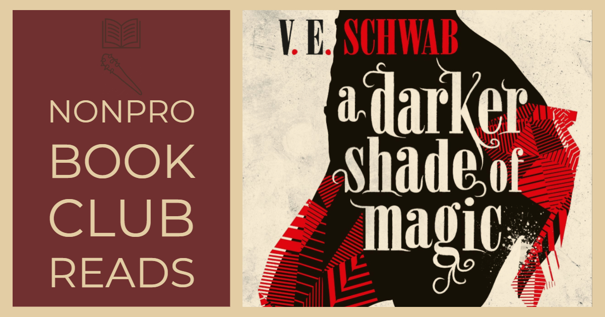 A Darker Shade of Magic – Episode 2 – The NonPro Book Club