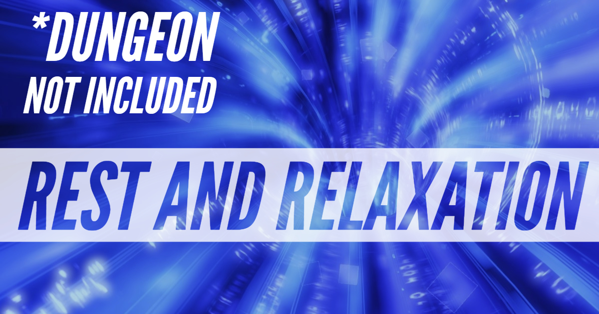 *Dungeon Not Included – DNI – Episode 10 – Rest and Relaxation