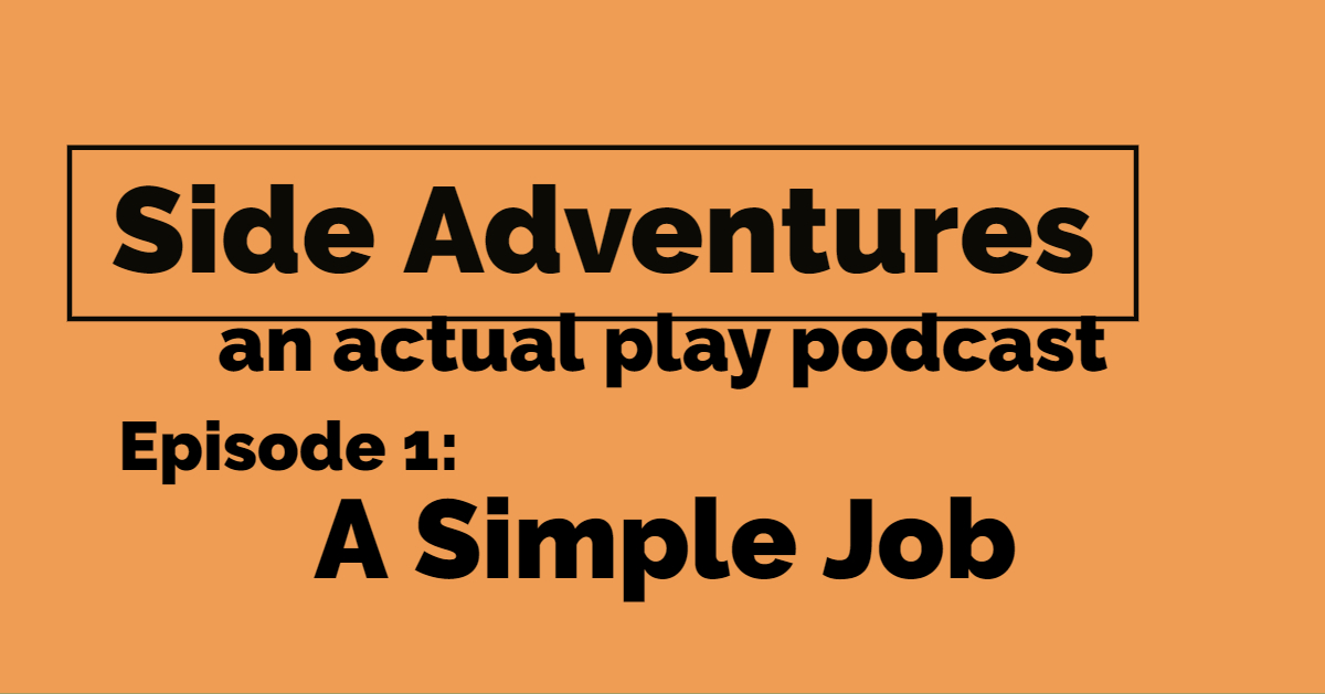 Side Adventures – Episode 01 – A Simple Job