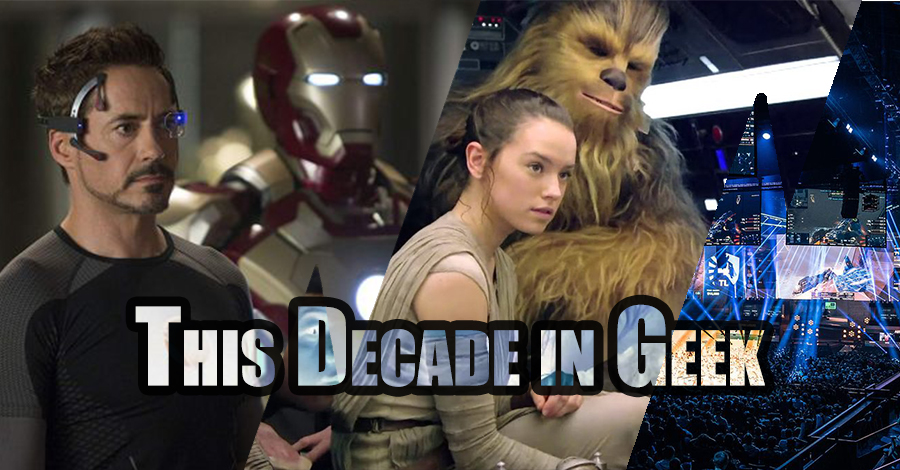 This Decade in Geek