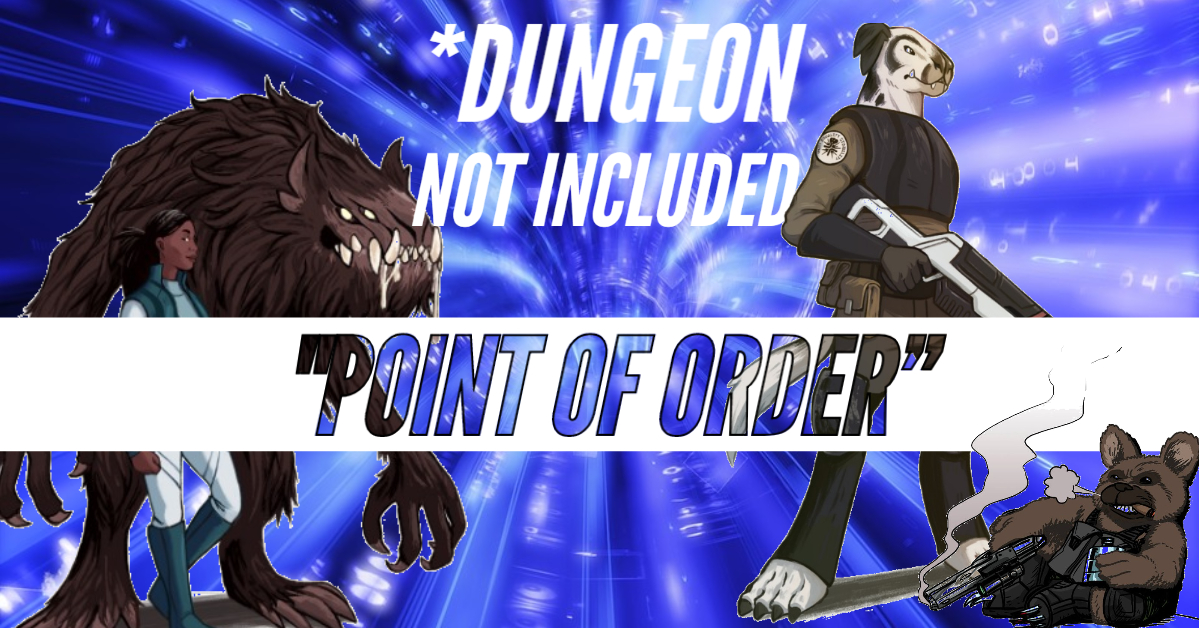*Dungeon Not Included – DNI – Episode 20 – Point of Order!