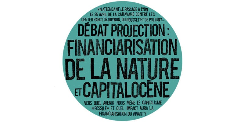 31 mars capitalocène financiarisation de la nature, NINA Lyon