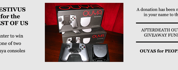 An Afterdeath Ouya Giveaway – Festivus for the Rest of Us