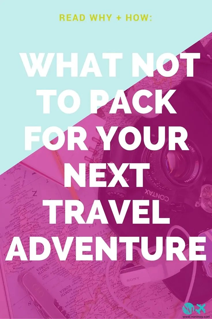 What NOT to pack for your next travel adventure
