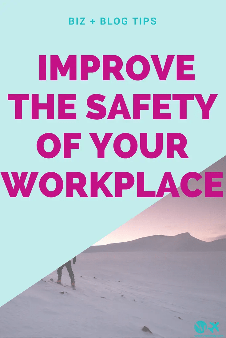Protect your employees by improving the safety of your workplace