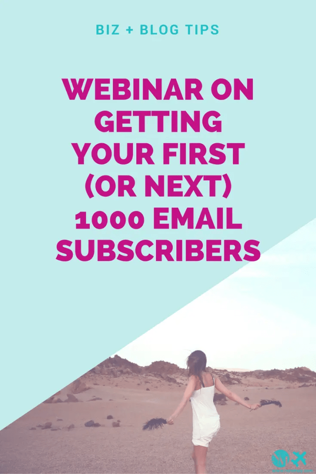 Webinar on getting your first (or next) 1000 email subscribers