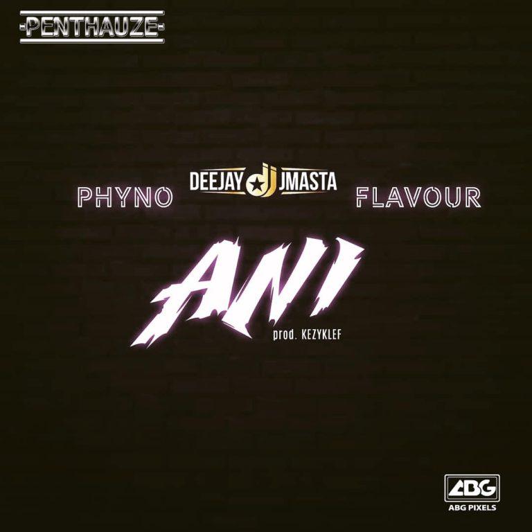 Deejay J Masta ft. Phyno x Flavour – Ani (INSTRUMENTAL)