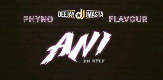 [INSTRUMENTAL] Deejay J Masta ft. Phyno x Flavour – Ani