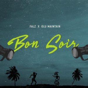 MUSIC: Falz Ft Olu Maintain – Bon Soir (Mp3)