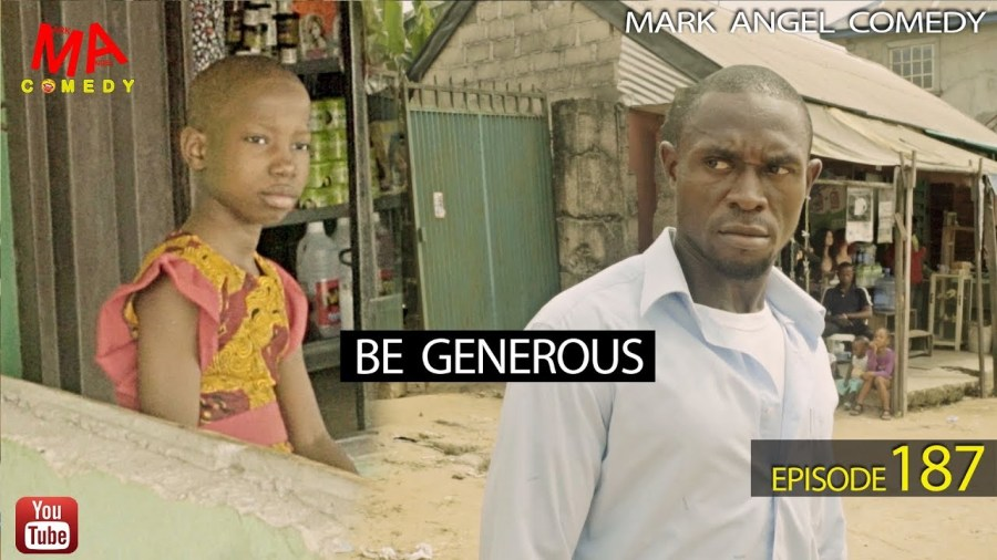 DOWNLOAD: Mark Angel Comedy – Be Generous [EPISODE 187]