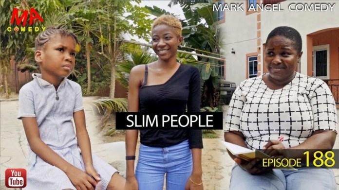 DOWNLOAD: Mark Angel Comedy - Slim People [EPISODE 189]