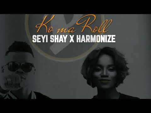 MUSIC MP3: Seyi Shay x Harmonize – Ko Ma Roll