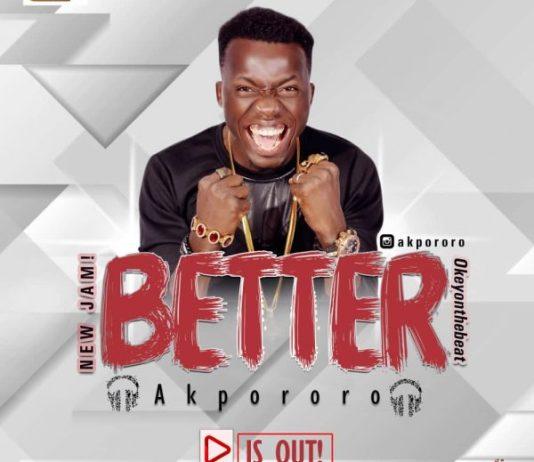 Music] Akpororo – Better