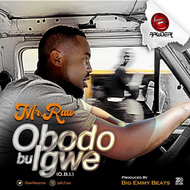 Music: Mr Raw – Obodo Bu Igwe