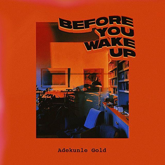 Music: Adekunle Gold – Before You Wake Up