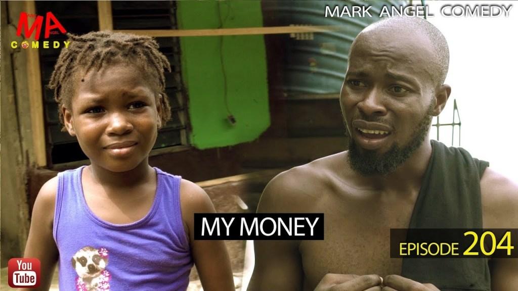 DOWNLOAD: Mark Angel Comedy – My Money [EPISODE 204]