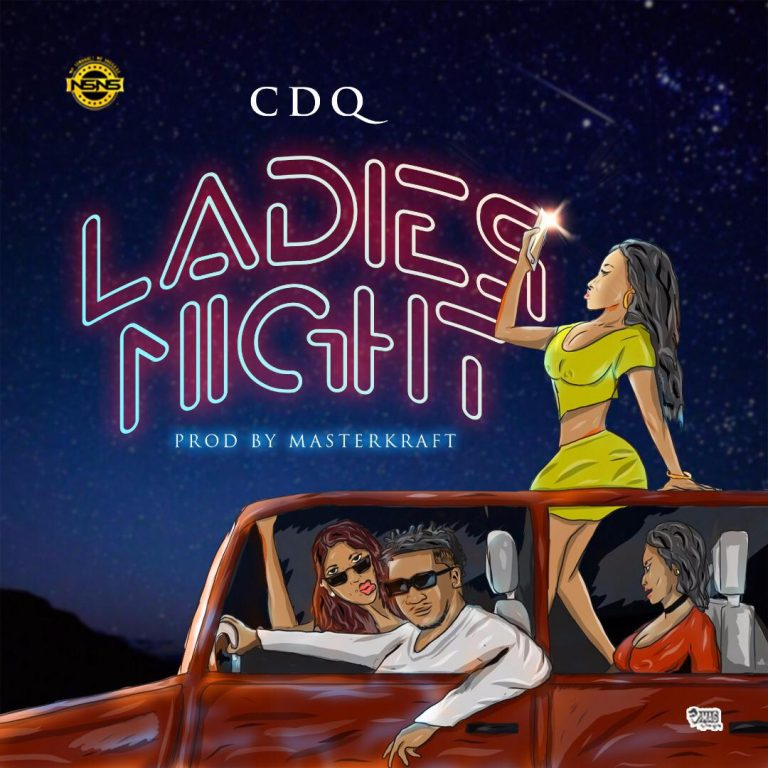 Music: CDQ – Ladies Night (Prod. by Masterkraft)
