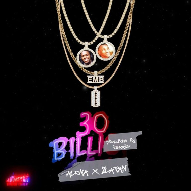 Music: Aloma – 30BG (30 Billi) (ft. Zlatan)