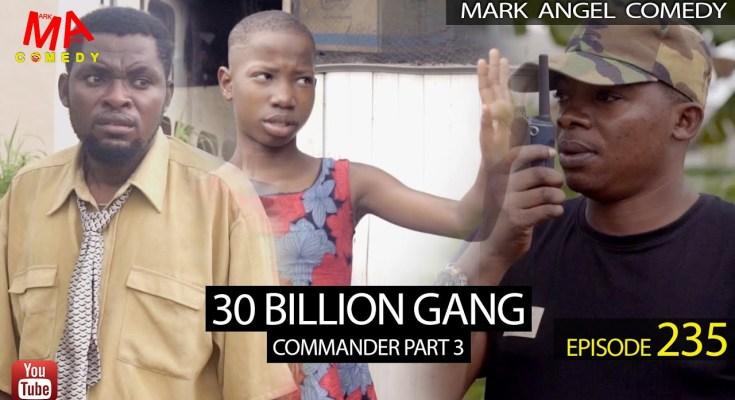 Comedy Video: Mark Angel Comedy – 30 Billion Gang