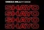 Ceeza Milli - Shayo ft. Wizkid